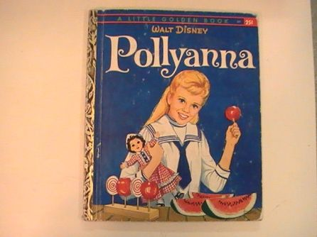 POLLYANNA (N): 1. An Excessively Or Blindly Optimistic Person.